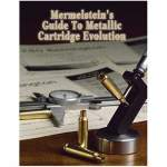 Brownells Mermelstein's Guide to Metallic Cartridge Evolution